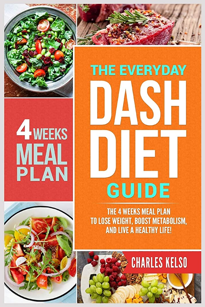 フォーラム頑張るロケットThe Everyday DASH Diet Guide: The 4 Weeks Meal Plan to Lose Weight, Boost Metabolism, and Live a Healthy Life