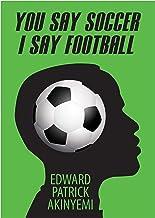You Say Soccer, I Say Football