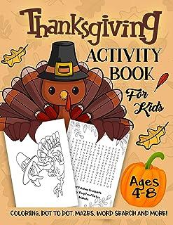 کتاب فعالیت شکرگذاری برای کودکان 4-8 سال: بازی سرگرم کننده بچه کار برای یادگیری ، رنگ آمیزی ، نقطه به نقطه ، پیچ و خم ، جستجوی کلمه و موارد دیگر!