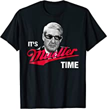 It's Mueller Time Shirt Anti Trump