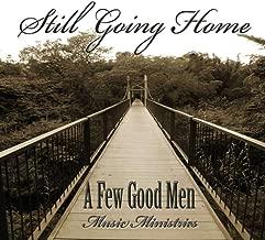 Best a few good men music ministries still going home Reviews