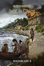Insel im Chaos: Doggerland-Trilogie Band 2 (German Edition)