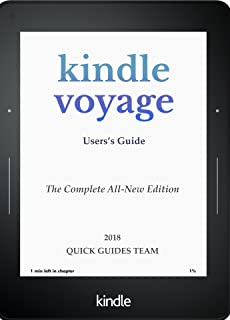 KINDLE VOYAGE USER'S GUIDE: THE COMPLETE ALL-NEW EDITION: The Ultimate Manual To Set Up, Manage Your E-Reader (English Edition)