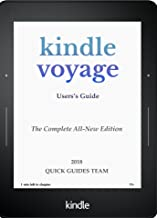 KINDLE VOYAGE USER'S GUIDE: THE COMPLETE ALL-NEW EDITION: The Ultimate Manual To Set Up, Manage Your E-Reader