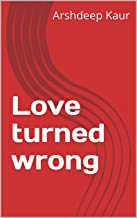 Love turned wrong