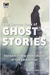 The Corona Book of Ghost Stories: The best in new short stories of the paranormal Kindle Edition