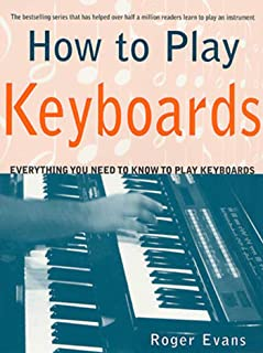 How to Play Keyboards: Everything You Need to Know to Play K