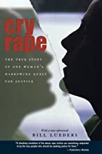 Cry Rape: The True Story of One Woman's Harrowing Quest for Justice