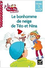Téo et Nina Fin de CP Niveau 3 - Le bonhomme de neige de Téo et Nina (Je lis pas à pas t. 17) Format Kindle