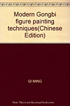 Modern Gongbi figure painting techniques(Chinese Edition)