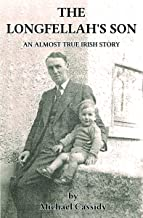 The Longfellah's Son: An Almost True Irish Story (Almost True Irish Stories Book 1)