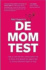 De Mom Test: Hoe je met klanten moet praten om te leren of je bedrijf een goed idee is, terwijl iedereen tegen je liegt. (Dutch Edition) Kindle Edition