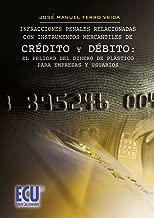 Infracciones penales relacionadas con instrumentos mercantiles de crédito y debito:el peligro del dinero de plástico para empresas y usuarios (Spanish Edition)