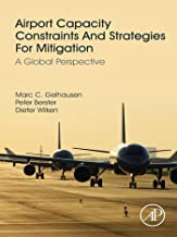 Airport Capacity Constraints and Strategies for Mitigation: A Global Perspective (English Edition)