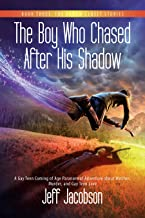 The Boy Who Chased After His Shadow: A Gay Teen Coming of Age Paranormal Adventure about Witches, Murder, and Gay Teen Lov...