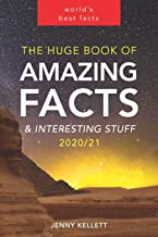 The Huge Book of Amazing Facts and Interesting Stuff 2020: Mind-Blowing Trivia Facts on Science, Music, History + More for...
