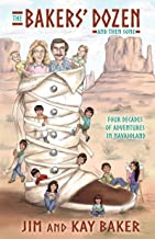 THE BAKERS' DOZEN and Then Some: Four Decades of Adventures in Navajoland