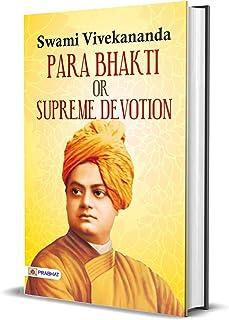 Para Bhakti or Supreme Devotion (Swami Vivekananda Motivational & Inspirational Book) (English Edition)