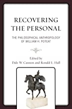 Recovering the Personal: The Philosophical Anthropology of William H. Poteat