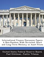 International Finance Discussion Papers: A Non-Random Walk Revisited: Short and Long-Term Memory in Asset Prices