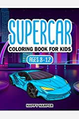 Supercar Coloring Book For Kids Ages 8-12: The Ultimate Exotic Luxury Car Coloring Book For Boys and Girls Featuring Various Fun Hypercar Designs Along With Cool Backgrounds Paperback