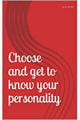 Choose and get to know your personality Kindle Edition