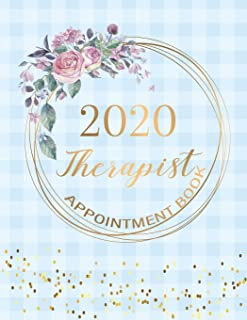Therapist Appointment Book 2020: 52 Weeks Monday to Sunday 8 AM to 9 PM Daily Appointment Book 15 Minute Increments, Monthly Calendar Agenda, Daily ... Personal or Business Planner and Organizer
