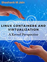 Linux Containers and Virtualization - A kernel perspective