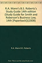 R.A. Mann's B.S. Roberts's Study Guide 14th edition (Study Guide for Smith and Roberson's Business Law, 14th [Paperback])(2008)