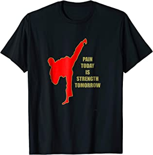 Pain Today Is Strength Tomorrow Martial Arts Training Shirt