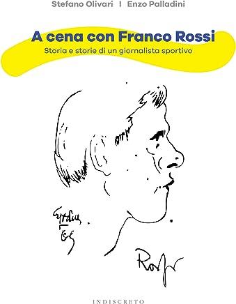 A cena con Franco Rossi: Storia e storie di un giornalista sportivo