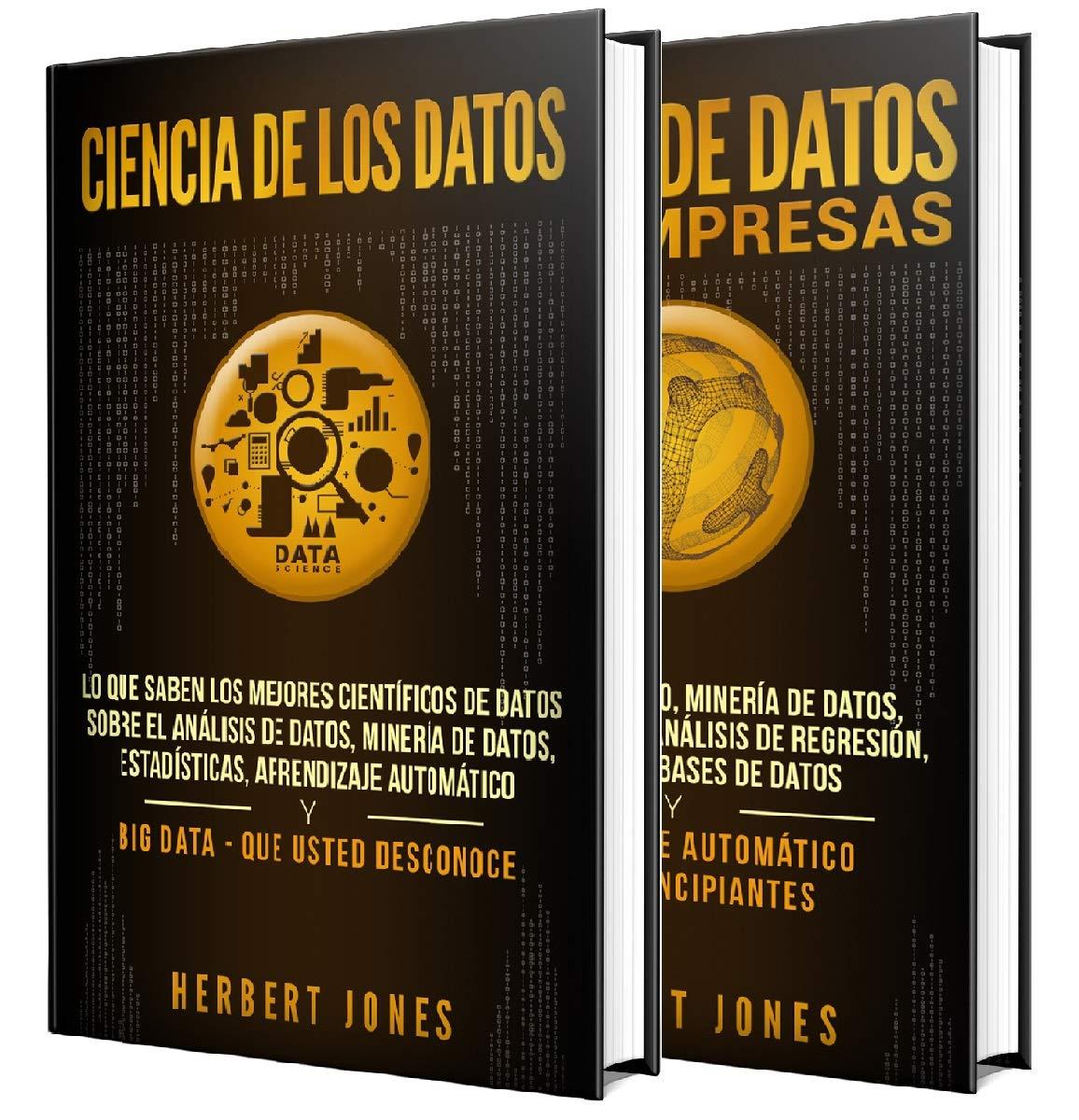 Ciencia de los datos: La guía definitiva sobre análisis de datos, minería de datos, almacenamiento de datos, visualización de datos, Big Data para empresas ... para principiantes (Spanish Edition)