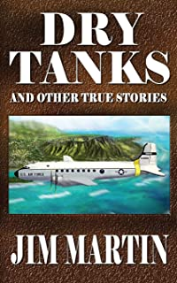 Dry Tanks: And Other True Stories