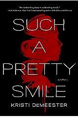Such a Pretty Smile: A Novel Kindle Edition