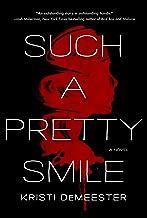 Such a Pretty Smile: A Novel