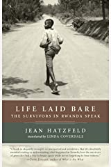 Life Laid Bare: The Survivors in Rwanda Speak Kindle Edition