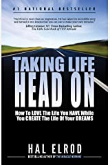 Taking Life Head On (The Hal Elrod Story): How To Love the Life You Have While You Create the Life of Your Dreams (English Edition) eBook Kindle