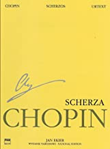 Scherzos: Chopin National Edition 9A, Vol. IX (National Edition of the Works of Fryderyk Chopin, Series A: Works Published During Chopin's Lifetime / ... Serie A: Utwory Wydane Za Zycia Chopina)