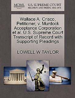 Wallace A. Crisco, Petitioner, V. Murdock Acceptance Corporation Et Al. U.S. Supreme Court Transcript of Record with Suppo...