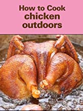 How to Cook chicken outdoors