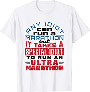 Ultra Marathon Runner Shirt With Funny Quote