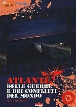 Scaricare Libri Atlante delle guerre e dei conflitti del mondo PDF