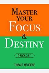 Master Your Focus & Destiny : 2 Books in 1 (Mastery Bundle) (English Edition) eBook Kindle