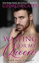 Waiting for my Queen: A Dark Mafia Romance