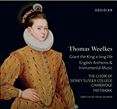 Weelkes: Grant the King a long life (English Anthems & Instrumental Music)