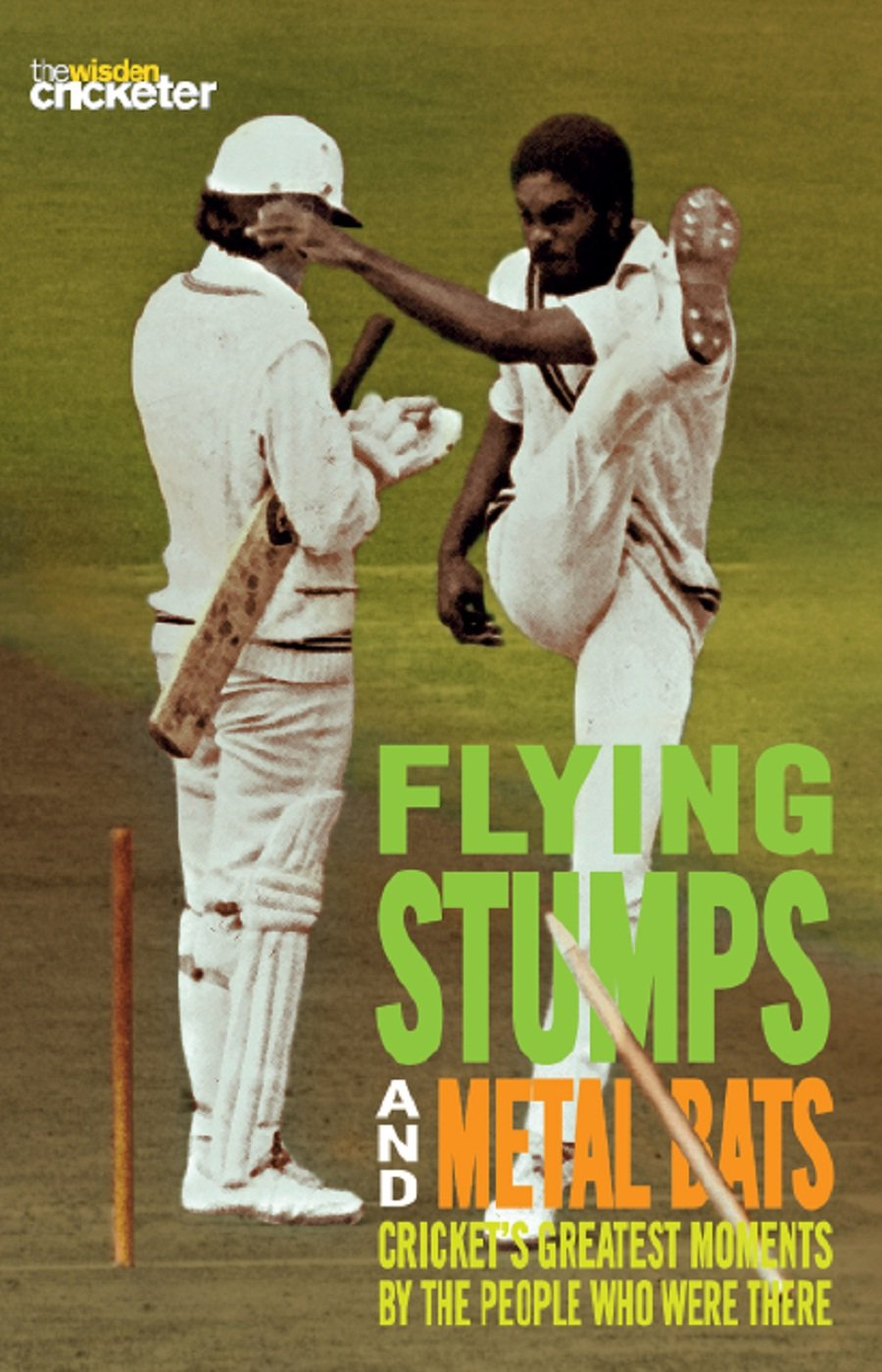 Image OfFlying Stumps And Metal Bats: Cricket's Greatest Moments By The People Who Were There (English Edition)