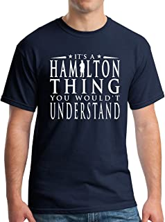 It's a Hamilton Thing T-Shirt - You Wouldn't Understand