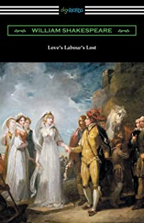 Love's Labour's Lost: (Annotated by Henry N. Hudson with an Introduction by Charles Harold Herford)
