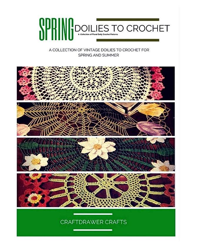 アンプ序文器具Spring Doilies to Crochet A Collection of Floral Doily Crochet Patterns: A Collection of Vintage Doilies to Crochet for Spring and Summer