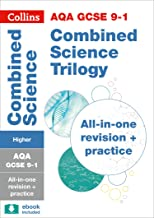 Collins GCSE Revision and Practice: New 2016 Curriculum AQA GCSE Combined Science Trilogy Higher Tier: All-in-one Revision and Practice